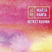 Hetket Kuvina by Jore Marjaranta