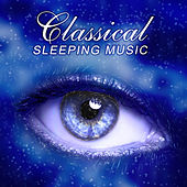 Classical Sleeping Music – Piano to Bed, Melodies to Sleep, Classical Instruments to Help Sleep by Soulive