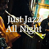Just Jazz All Night by Various Artists