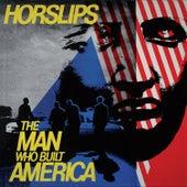 The Man Who Built America (Bonus Tracks Version) by Horslips