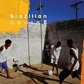 Brazilian Beats 8 (Mr Bongo Presents) von Various Artists