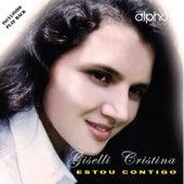Estou Contigo (Playback) by Giselli Cristina