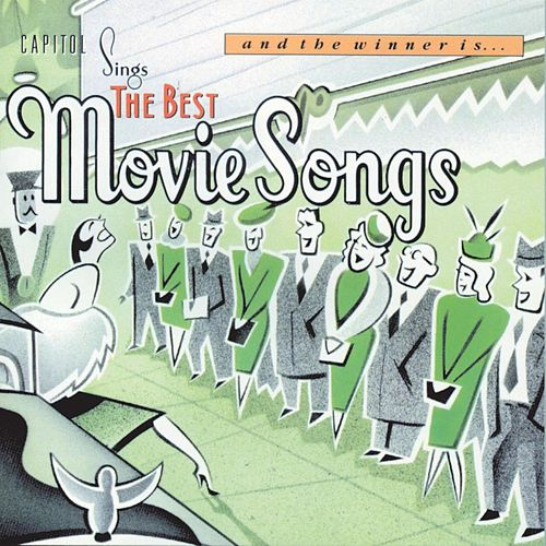 And the Winner Is ... Capitol Sings the Best Movie Songs by Various Artists