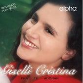 Pra Te Adorar (Playback) by Giselli Cristina