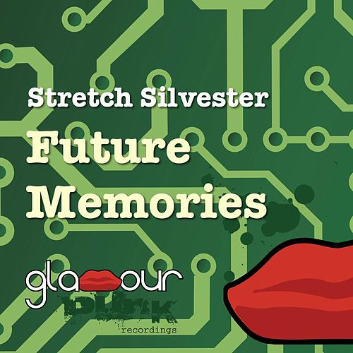 Future Memories by Stretch Silvester