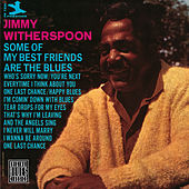 Some Of My Best Friends Are The Blues by Jimmy Witherspoon