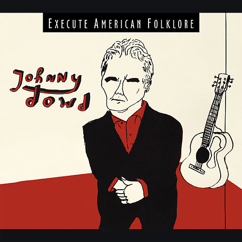 Execute American Folklore by Johnny Dowd
