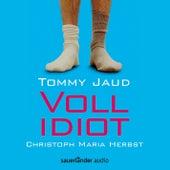 Vollidiot (Gekürzte Lesung) von Tommy Jaud