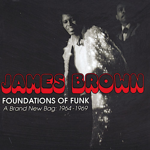 Foundations Of Funk: 1964-1969 by James Brown