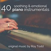 40 Soothing & Emotional Piano Instrumentals by Roy Todd