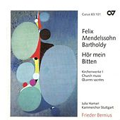 MENDELSSOHN, Felix: Church Music, Vol. 1 - Hor mein Bitten / Kyrie in C minor / Hora est / Salve regina in E flat major (Stuttgart Chamber Choir) by Various Artists