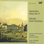 HEINICHEN, J.: Mass No. 11 / HANDEL, G.: Dixit Dominus (Dresden Chamber Choir) de Christine Wolff