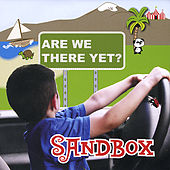 Sandbox: Are We There Yet? by Sandbox