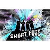 Short Fuse by Short Fuse