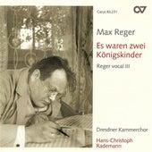 REGER, M.: Ausgewahlte Volkslieder (Reger vocal, Vol. 3) by Hans-Christoph Rademann