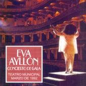 Concierto de Gala (Teatro Municipal Marzo de 1992) [En Vivo] de Eva Ayllón