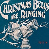 Christmas Bells Are Ringing by Odetta