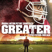 Greater (Original Motion Picture Soundtrack) by Stephen Endelman