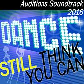 Still Think You Can Dance? Auditions Soundtrack 2016 de Various Artists