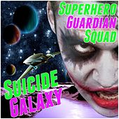 Superhero Guardian Squad: Suicide Galaxy de Various Artists