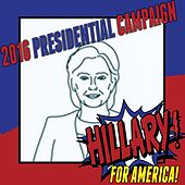 Hillary for America! 2016 Presidential Campaign de Various Artists