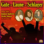 Gute – Laune – Schlager by Various Artists