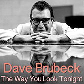 The Way You Look Tonight by Dave Brubeck