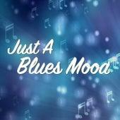 Just A Blues Mood de Various Artists