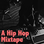 A Hip Hop Mixtape by Various Artists