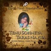 Tenu Sohneya Taras Na Aya by Reshma