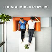 Lounge Music Players von Various Artists
