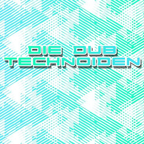 Die Dub Technoiden von Various Artists