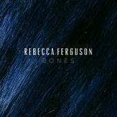 Bones by Rebecca Ferguson