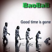 Good Time Is Gone by Various Artists