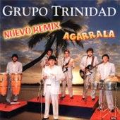 Nuevo Remix Agarrala de Grupo Trinidad