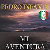 Imprescindibles (Mi Aventura) van Pedro Infante