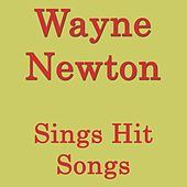 Wayne Newton Sings Hit Songs van Wayne Newton