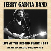 Live at the Record Plant, 1973 by Jerry Garcia