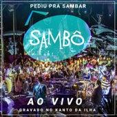 Pediu pra Sambar, Sambô - Ao Vivo de Grupo Sambô