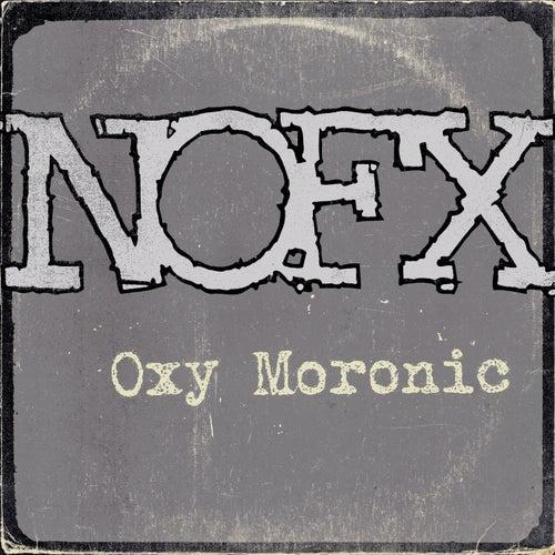 Oxy Moronic by NOFX