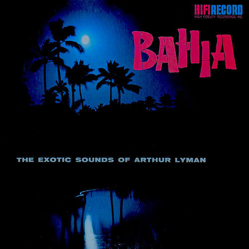 Bahia by Arthur Lyman
