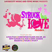Struck by Love Riddim by Various Artists