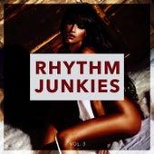 Rhythm Junkies, Vol. 3 by Various Artists