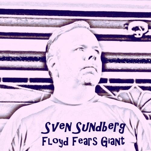 Floyd Fears Giant by Sven Sundberg