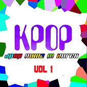 KPOP: J-Pop Made In Korea, Vol. 1 von Various