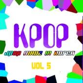 KPOP: J-Pop Made In Korea, Vol. 5 von Various