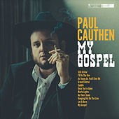 My Gospel by Paul Cauthen