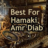 Best for Hamaki and Amr Diab by Various Artists