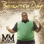 Brighter Day (feat. James Murphy) by Ronnie Coleman Jr