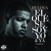 El Que Se Soy Yo & Ya de Bulova